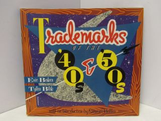 TRADEMARKS OF THE 40S & 50S;. Eric Baker, Tyler Blik.