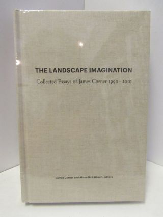 LANDSCAPE (THE) IMAGINATION; COLLECTED ESSAYS OF JAMES CORNER 1990-2010. James Corner