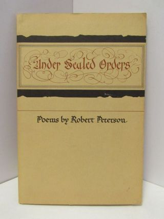 UNDER SEALED ORDERS;. Robert Peterson