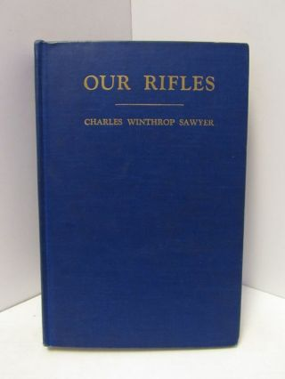 OUR RIFLE;. Charles Winthrop Sawyer