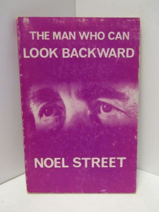 MAN (THE) WHO CAN LOOK BACKWARD;. Noel Street