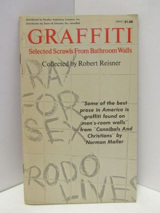 GRAFFITI; SELECTED SCRAWLS FROM BATHROOM WALLS;. Robert Reisner, collector.