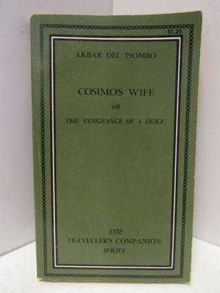 COSMO'S WIFE; OR THE VENGEANCE OF A DUKE. Akbar Del Piombo