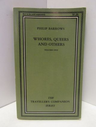 WHORES, QUEERS AND OTHERS VOLUME ONE;. Philip Barrows