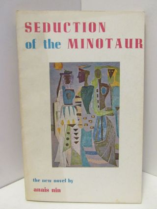SEDUCTION OF THE MINOTAUR;. Anais Nin