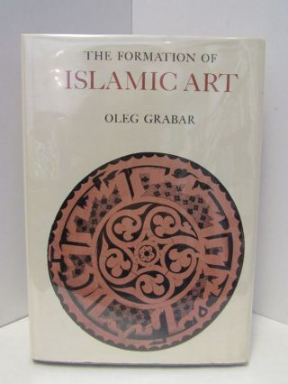 FORMATION (THE) OF ISLAMIC ART;. Oleg Grabar.