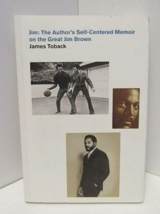 JIM: THE AUTHOR'S SELF-CENTERED MEMOIR ON THE GREAT JIM BROWN;. James Toback
