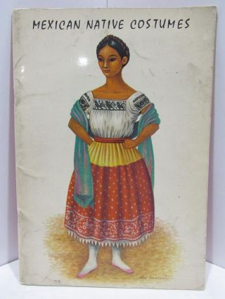 MEXICAN NATIVE COSTUMES;. Luis Covarrubias