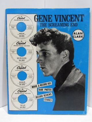 GENE VINCENT: THE SCREAMING END;. Alan Clark, Compiled and