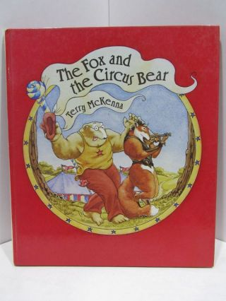 FOX (THE) AND THE CIRCUS BEAR;. Terry McKenna