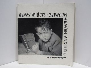 HENRY MILLER-BETWEEN HEAVEN AND HELL: A SYMPOSIUM;. Emil White