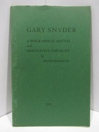BIOGRAPHICAL (A) SKETCH AND DESCRIPTIVE CHECKLIST OF GARY SNYDER;. David Kherdian.