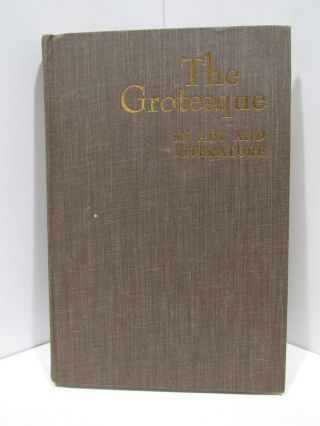 GROTESQUE (THE) IN ART AND LITERATURE;. Wolfgang Kayser.