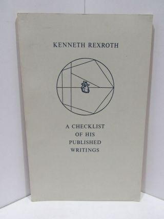 KENNETH REXROTH A CHECKLIST OF HIS PUBLSIHED WRITINGS;. James Hartzell