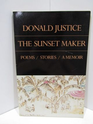 SUNSET (THE) MAKER;. Donald Justice