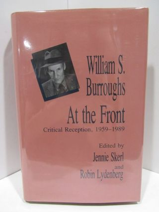 WILLIAM S. BURROUGHS; CRITICAL RECEPTION, 1959-1989. Jennie Kerl.