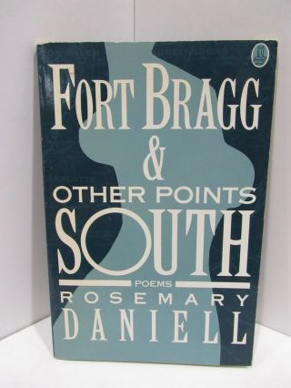 FORT BRAGG & OTHER POINTS SOUTH;. Rosemary Daniell