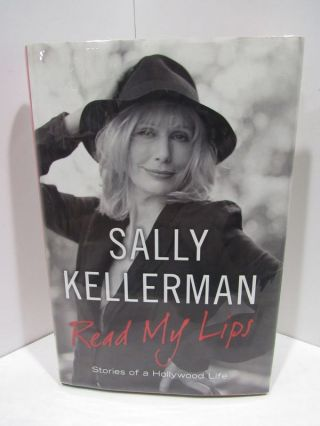 READ MY LIPS; STORIES OF A HOLLYWOOD LIFE. Sally Kellerman