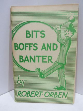 BITS BOFFS AND BANTER;. Robert Orben.