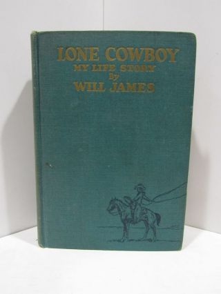 LONE COWBOY: MY LIFE STORY;. Will James