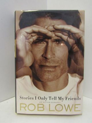 STORIES I ONLY TELL ME FRIENDS;. Rob Lowe
