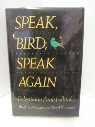 SPEAK, BIRD, SPEAK AGAIN;. Ibrahim Muhawi, Sharif Kanaana