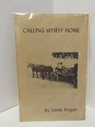 CALLING MYSELF HOME;. Linda Hogan