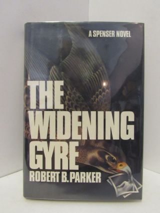 WIDENING (THE) GYRE;. Robert B. Parker.