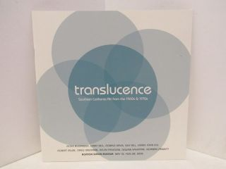 TRANSLUCENCE; SOUTHERN CALIFORNIA ART FROM THE 1960S & 1970S. Michelle Deziel, curator