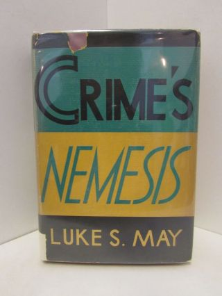 CRIME'S NEMISIS;. Luke S. May