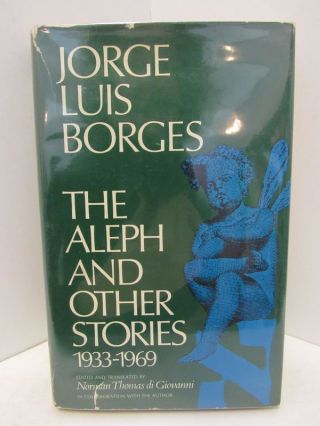 ALEPH (THE) AND OTHER STORIES; 1933-1969. Jorge Luis Borges