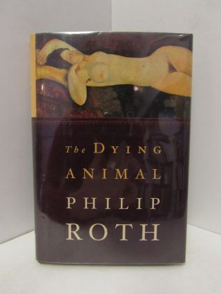 DYING (THE) ANIMAL;. Philip Roth