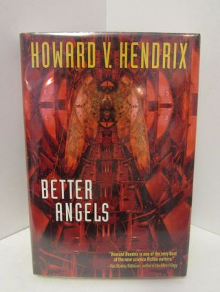 BETTER ANGELS;. Howard V. Hendrix