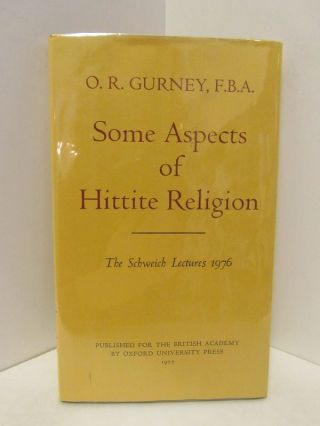 SOME ASPECTS OF HITTITE RELIGION; THE SCHWEICH LECTURES 1976. O. R. Gurney