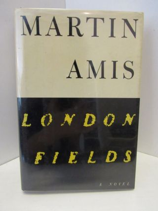 LONDON FIELDS;. Martin Amis