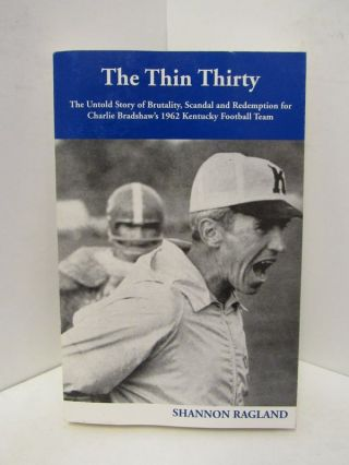 THIN (THE) THIRTY; THE UNTOLD STORY OF BRUTALITY, SCANDAL AND REDEMPTION FOR CHARLIE BRADSHAW'S...