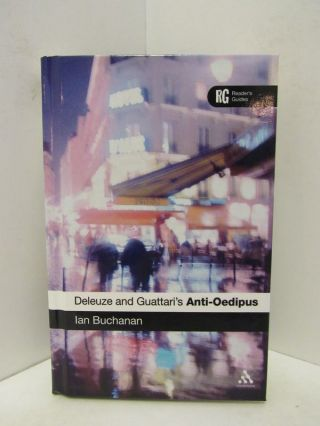 DELEUZE AND GUATTARI'S ANTI-OEDIPUS; READERS GUIDE. Ian Buchanan.
