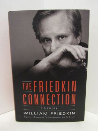 FRIEDKIN (THE) CONNECTION; A Memoir. William Friedkin.