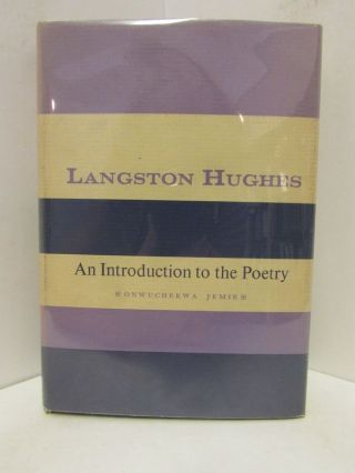 LANGSTON HUGHES; An Introduction to the Poetry. Onwuchekwa Jemie