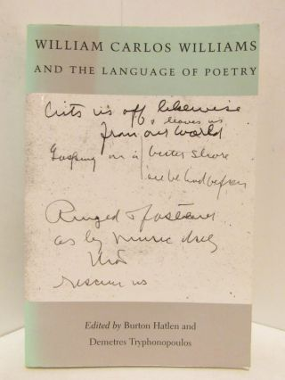 WILLIAM CARLOS WILLIAMS AND THE LANGUAGE OF POETRY;. Burton Hatlen, Demetres Tryphonopoulos