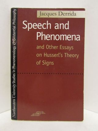 SPEECH AND PHENOMENA AND OTHER ESSAYS ON HUSSERL'S THEORY OF SIGNS;. Jacques Derrida, David B....