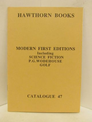 MODERN FIRST EDITIONS CATALOGUE 47; Including Science Fiction, P.G. Wodehouse, Golf. Nora Aldridge, Tony.