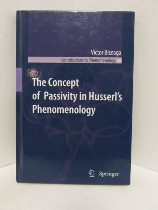 CONCEPT (THE) OF PASSIVITY IN HUSSERL'S PHENOMENOLOGY;. Victor Biceaga