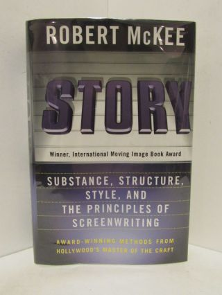 STORY; Substance, Structure, Style, and the Principles of Screenwriting. Robert McKee