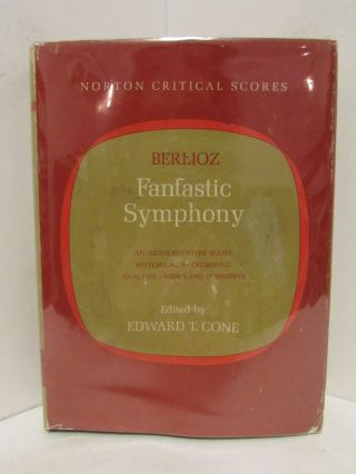 BERLIOZ FANTASTIC SYMPHONY; An Authoritative Score, Historical Background, Analysis, Views and...