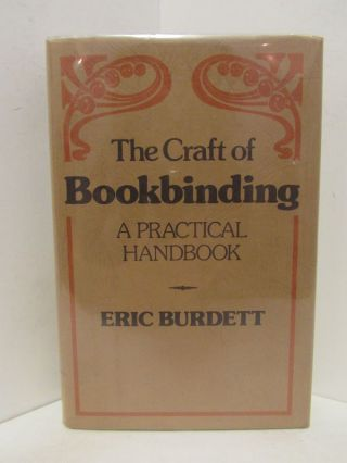 CRAFT (THE) OF BOOKBINDING; A Practical Handbook. Eric Burdett.
