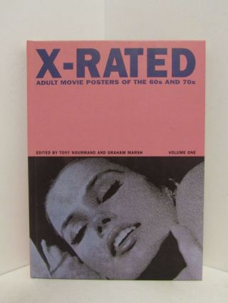 X-RATED: ADULT MOVIE POSTERS OF THE 60S AND 70S; Volume One. Tony Nourmand, Graham Marsh