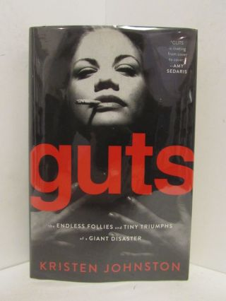 GUTS; The Endless Follies and Tiny Triumphs of a Giant Disaster. Kristen Johnston.