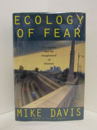 ECOLOGY OF FEAR; Los Angeles and the Imagination of Disaster. Mike Davis