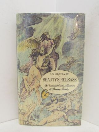 BEAUTY'S RELEASE; The Continued Erotic Adventures of Sleeping Beauty. A. N. Roquelaure